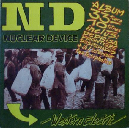 Nuclear Device ND Je Suis Un Évadé