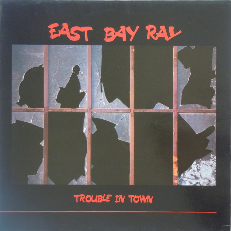 East Bay Ray Trouble In Town Poison Heart